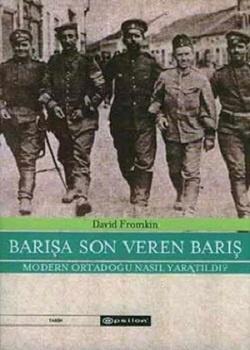 """1. David Fromkin, """"Barışa Son Veren Barış: Modern Ortadoğu Nasıl Yaratıldı – 1914-1922"""", Epsilon Yay."""