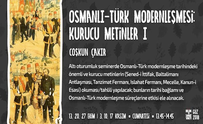Osmanlı-Türk Modernleşmesi Kurucu Metinleri seminerleri
