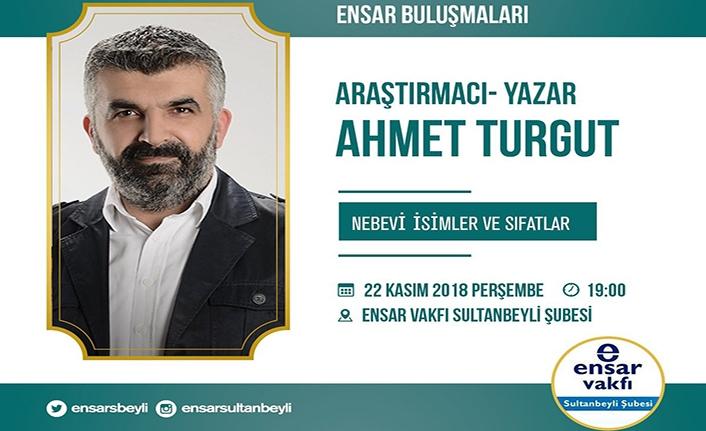 """Ahmet Turgut ile """"Nebevi İsimler ve Sıfatlar"""""""