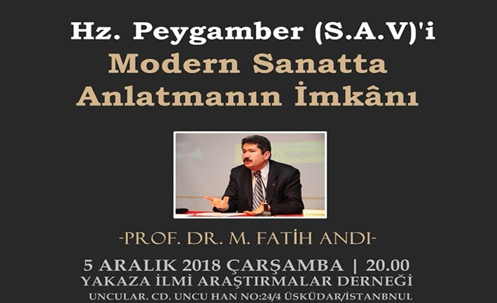 Prof. Dr. M. Fatih Andı ile ''Hz. Peygamber (sa)'i Modern Sanatta Anlatmanın İmkânı''