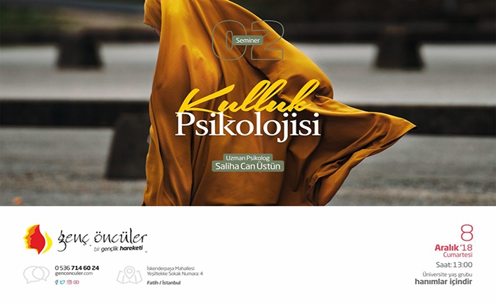 "Uzm. Psikolog Saliha Can Üstün ile""Kulluk Psikolojisi"" semineri"