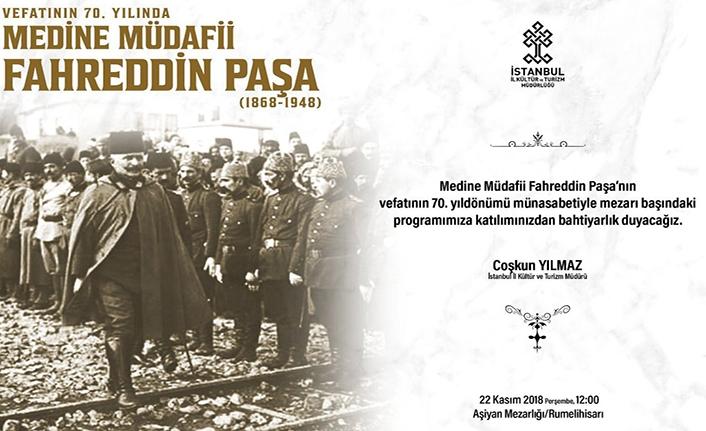 Vefatının 70. Yılında Medine Müdafii Fahrettin Paşa anılacak