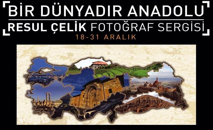 """""""Bir Dünyadır Anadolu"""" fotoğraf sergisi"""
