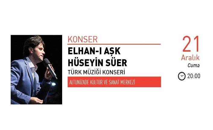 Hüseyin Süer ile Elhan-ı Aşk Türk Müziği Konseri