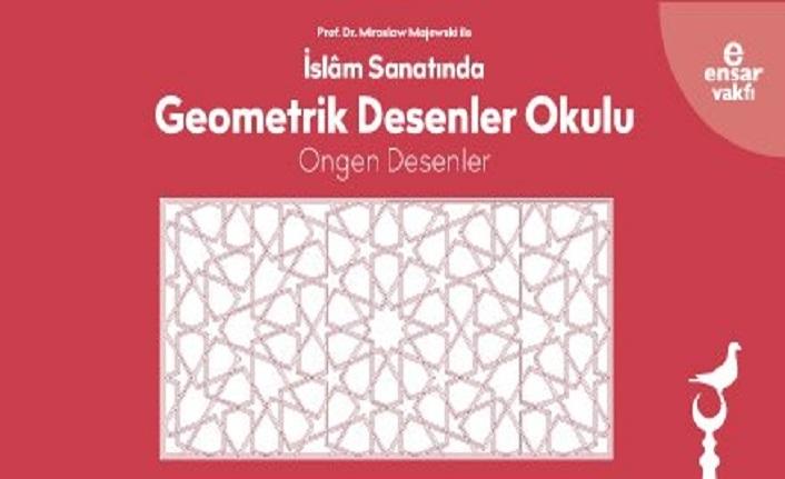 İslâm Sanatında Geometrik Desenler Okulu kayıtları başladı