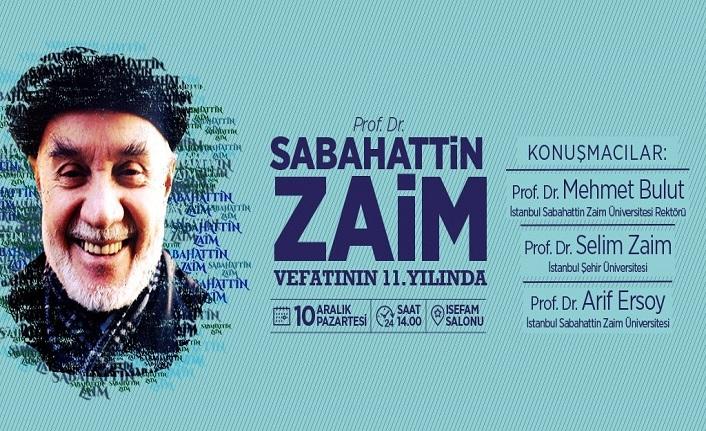 Prof. Dr. Sabahattin Zaim vefatının 11. yılında anılacak