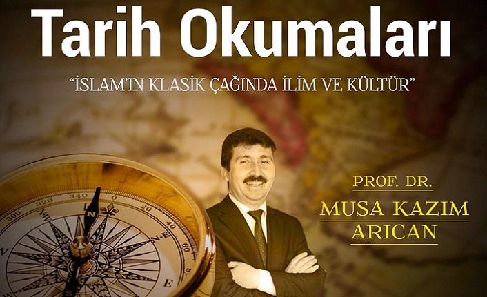 Prof. Dr. Musa Kazım Arıcan ile Tarih Okumaları semineri
