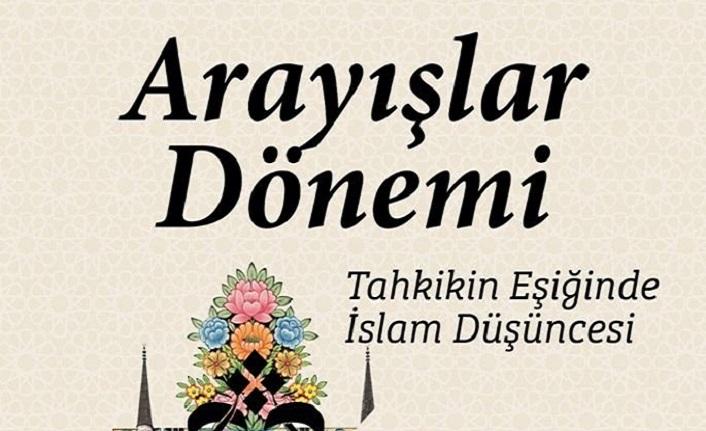 Şehir Akademi'den Panel: Tahkikin Eşiğinde İslam Düşüncesi/ARAYIŞLAR DÖNEMİ
