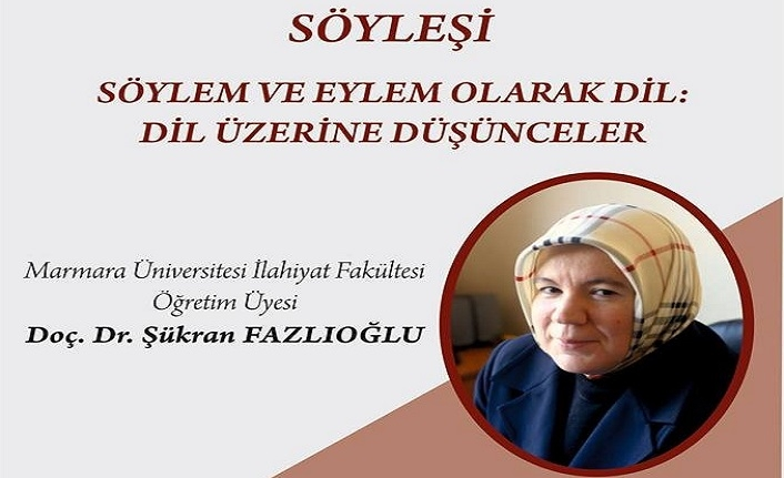 """Şükran Fazlıoğlu ile """"Söylem ve Eylem Olarak Dil: Dil Üzerine Düşünceler"""""""