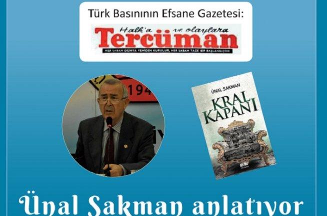Ünal Sakman, 'Efsane gazete Tercüman'ı anlatacak