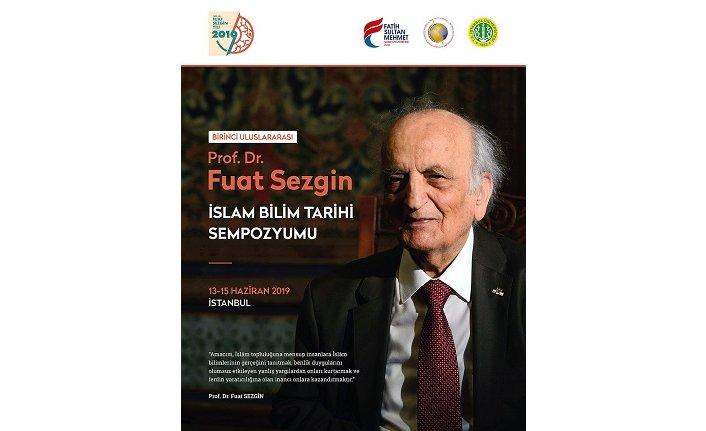 1. Uluslararası Prof. Dr. Fuat Sezgin İslam Bilim Tarihi Sempozyumu