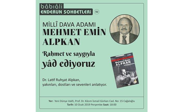 Mehmet Emin Alpkan Bâbıali'de yâd ediliyor