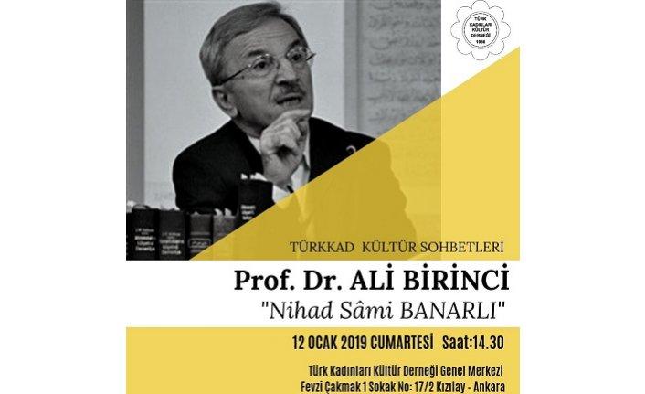 Prof. Dr. Ali Birinci, 'Nihat Sâmi Banarlı'yı anlatacak
