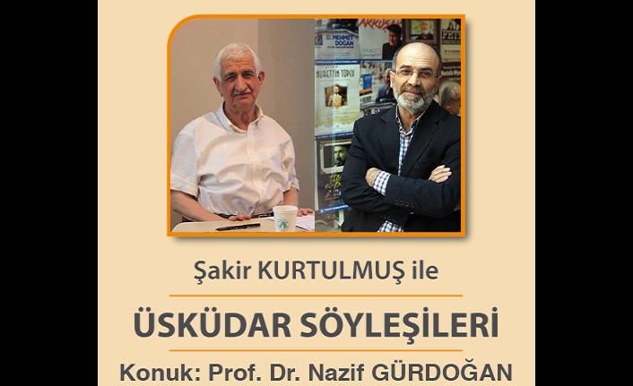 Üsküdar Söyleşileri'nin konuğu Nazif Gürdoğan