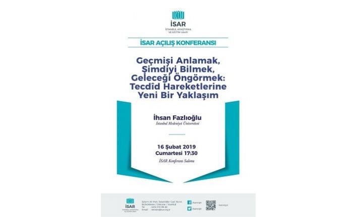 Prof. Dr. İhsan Fazlıoğlu ile İSAR Açılış Konferansı