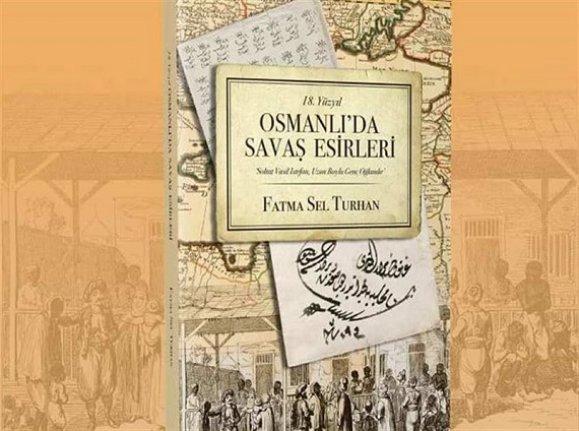 """Sunum: """"18. Yüzyıl Osmanlı'da Savaş Esirleri"""""""