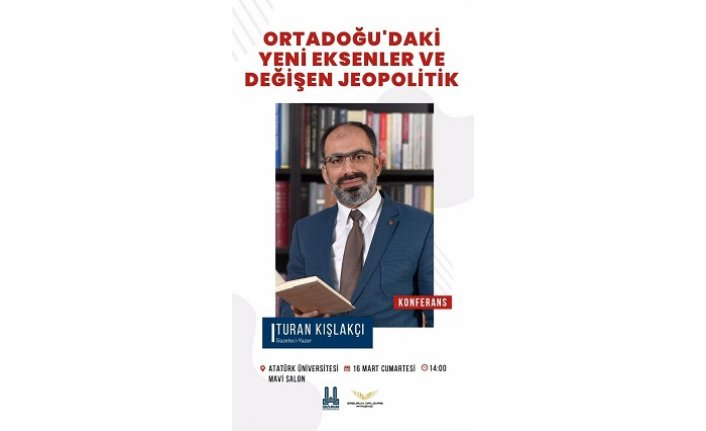 """Konferans: """"Ortadoğu'daki Yeni Eksenler ve Değişen Jeopolitik"""""""