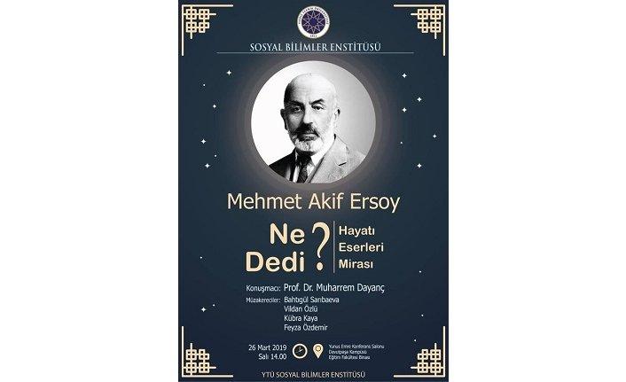 """Panel: """"Mehmet Akif Ersoy Ne Dedi? Hayatı, Eserleri, Mirası"""""""
