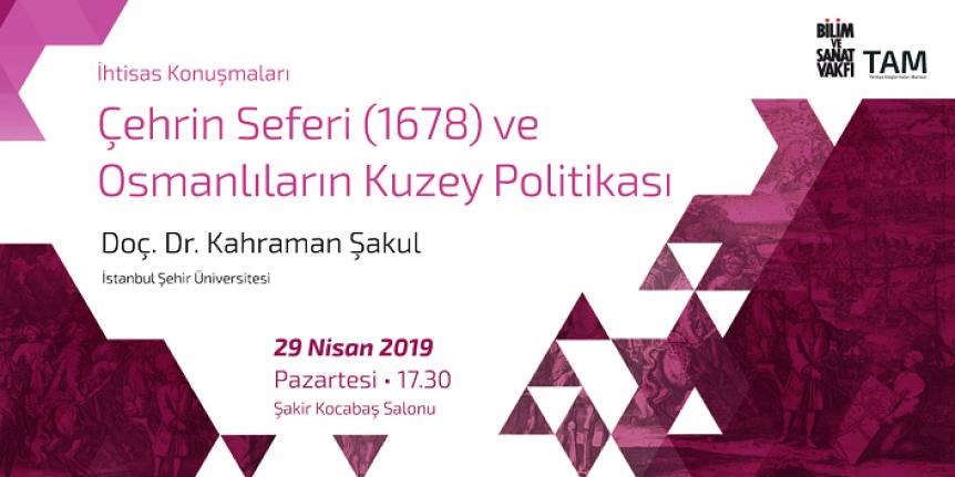 Çehrin Seferi (1678) ve Osmanlıların Kuzey Politikası