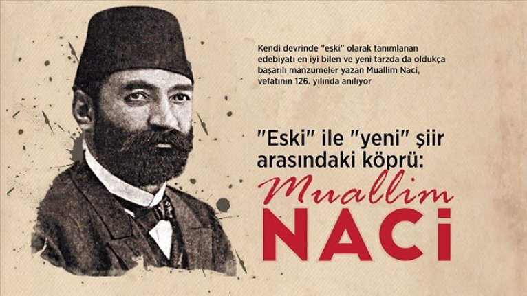 'Eski' ile 'yeni' şiir arasındaki köprü: Muallim Naci