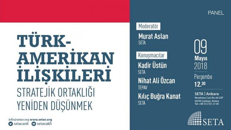 """Panel: """"Türk-Amerikan İlişkileri-Stratejik Ortaklığı Yeniden Düşünmek"""""""
