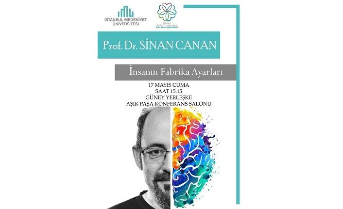 Prof. Dr. Sinan Canan'la 'İnsanın Fabrika Ayarları'