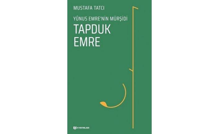 Mustafa Tatcı'dan yeni kitap: Tapduk Emre-Yunus Emre'nin Mürşidi