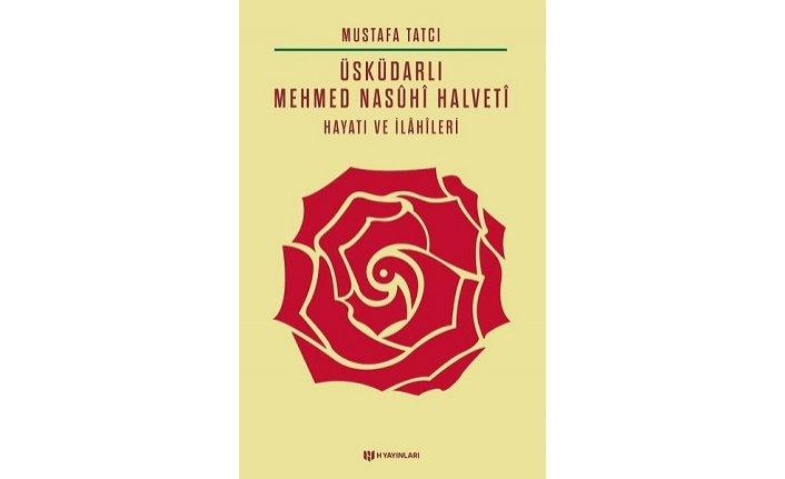 Yeni kitap: Üsküdarlı Mehmed Nasuhi Halveti-Hayatı ve İlahileri