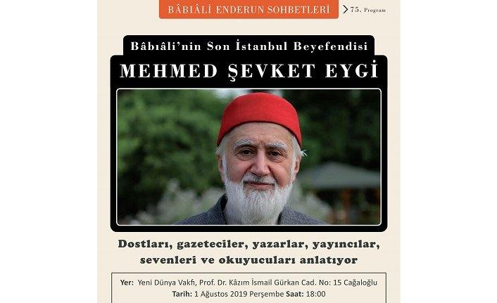 Fikir ve dava adamı Mehmed Şevket Eygi Bâbıâli'de yâd edilecek