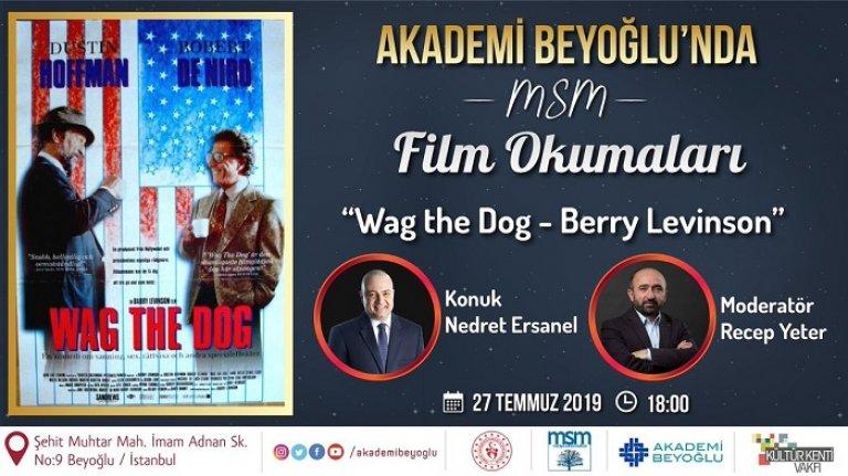 MSM Film Okumalarında bu hafta Wag the Dog filmi işlenecek