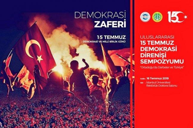 """""""Uluslararası 15 Temmuz Demokrasi Direnişi Sempozyumu: Ortadoğu'da Darbeler ve Türkiye"""""""