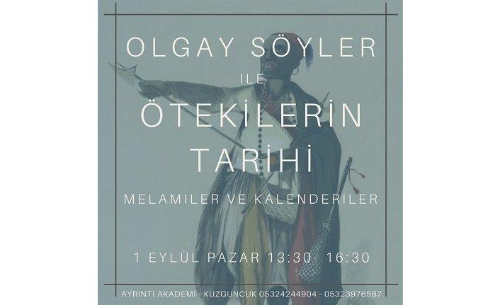 """Olgay Söyler ile """"Ötekilerin Tarihi: Melamiler ve Kalenderiler"""""""