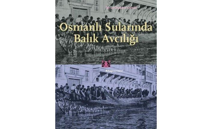 Yeni kitap: Osmanlı Surlarında Balık Avcılığı