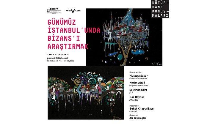 """""""Günümüz İstanbul'unda Bizans'ı Araştırmak"""""""