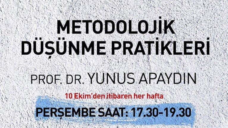 Prof. Dr. Yunus Apaydın ile Metodolojik Düşünme Pratikleri atölyesi