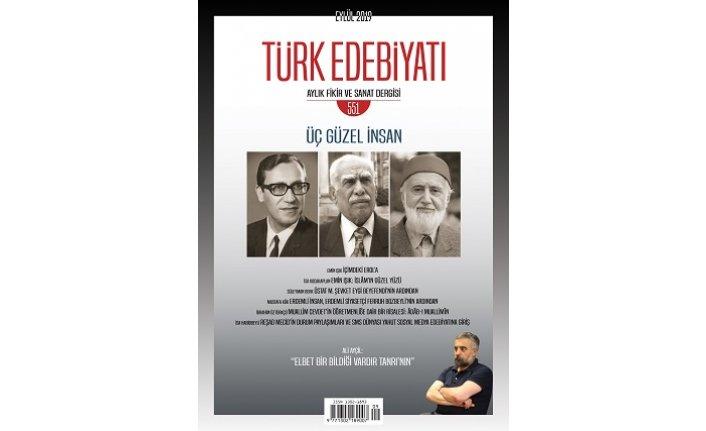 Türk Edebiyatı dergisi kapak dosyasını üç güzel insana ayırmış