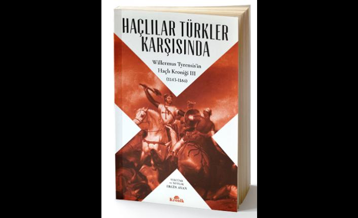 Yeni kitap: Haçlılar Türkler Karşısında