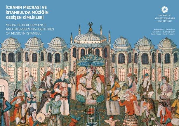 """Konferans: """"İcranın Mecrası ve İstanbul'da Müziğin Kesişen Kimlikleri"""""""