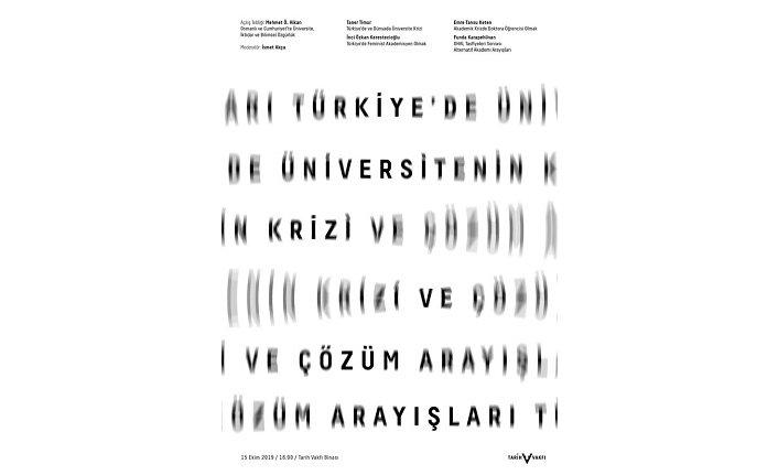 Panel: Türkiye'de Üniversitenin Krizi ve Çözüm Arayışları
