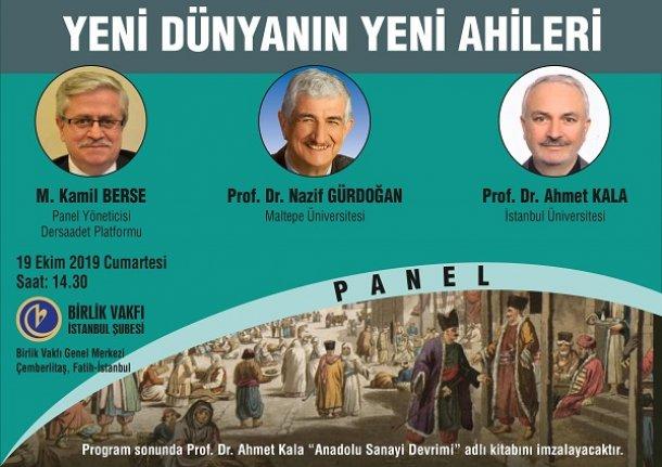 Panel: Yeni Dünyanın Yeni Ahileri