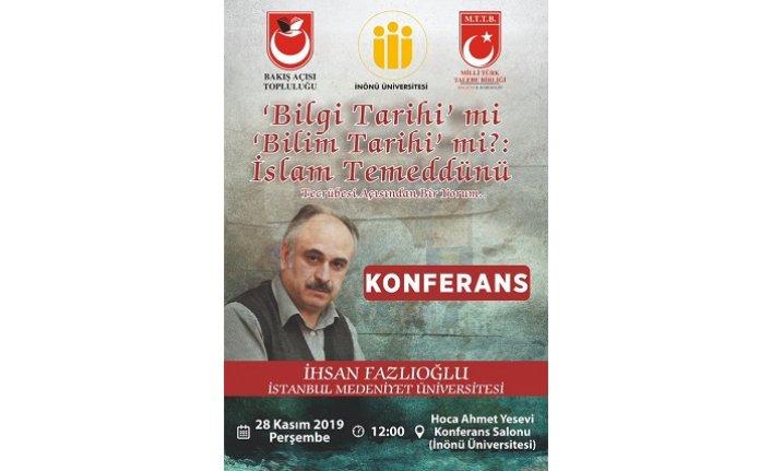 """İhsan Fazlıoğlu: """"Bilgi Tarih mi Bilim Tarihi mi? İslam Temeddünü Tecrübesi Açısından Bir Yorum..."""""""