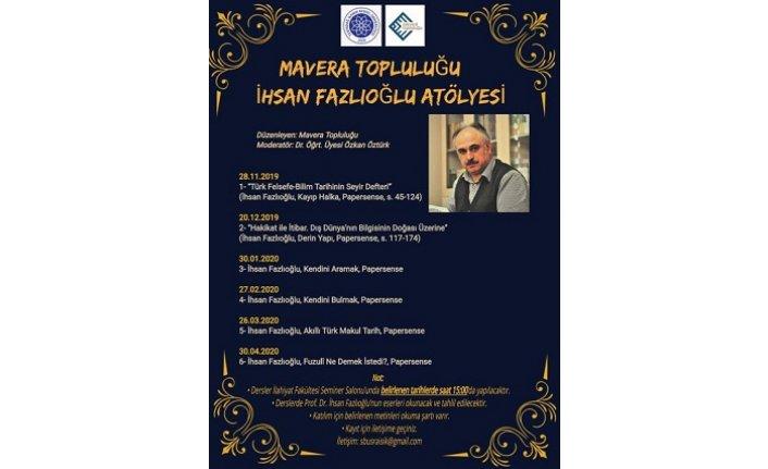 Mâverâ Topluluğu'ndan Prof. Dr. İhsan Fazlıoğlu Atölyesi