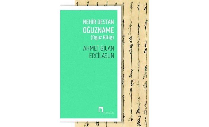 Yeni kitap: Nehir Destan Oğuzname-Oguz Bitig