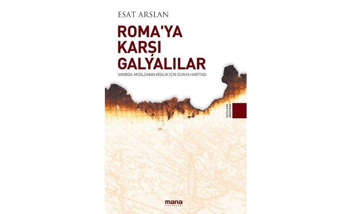 Yeni kitap: Roma`ya Karşı Galyalılar