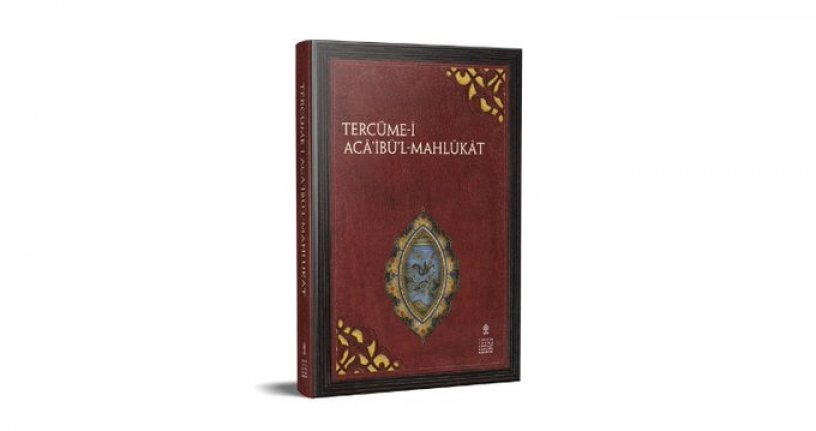 Yeni kitap: Tercüme-i Acâ'ibü'l-Mahlûkât