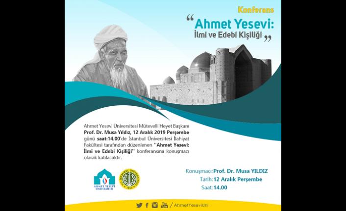 ''Ahmet Yesevi: İlmi ve Edebi Kişiliği'' Konferansı