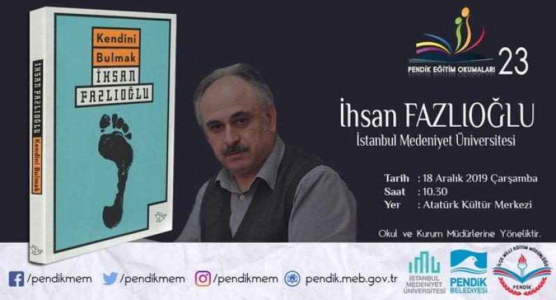 İhsan Fazlıoğlu: Kendini Bulmak