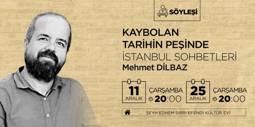 Mehmet Dilbaz ile Kaybolan Tarihin Peşinde