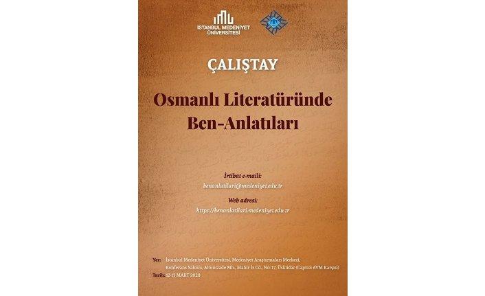 """""""Osmanlı Literatüründe Ben-Anlatıları"""" çalıştayı"""