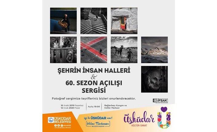 Şehrin İnsan Halleri & 60. Sezon Açılışı Sergisi